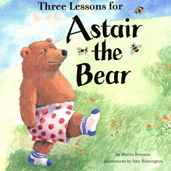 Picture book, Astair the Bear illustrated by Amy Huntington. Words by Martin Brennan