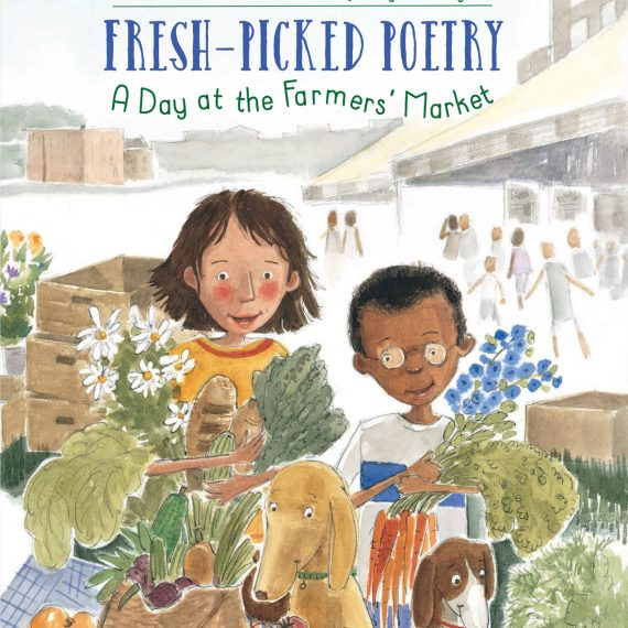 Fresh-Picked Poetry , illustrated by Amy Huntington. Poems by Michelle Schaub