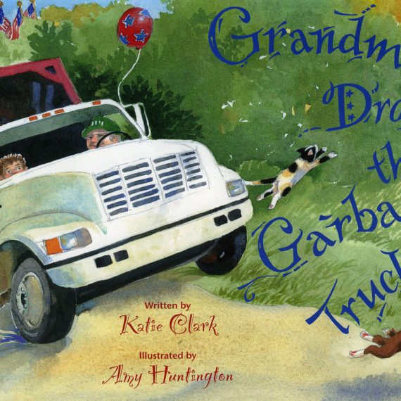 Grandma Drove the Garbage Truck illustrated by Amy Huntington. Words by Katie Clark