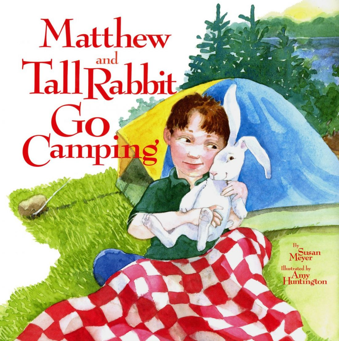 Picture book, Matthew and Tall Rabbit Go Camping, illustrated by amy Huntington. Words by Susan Meyer.