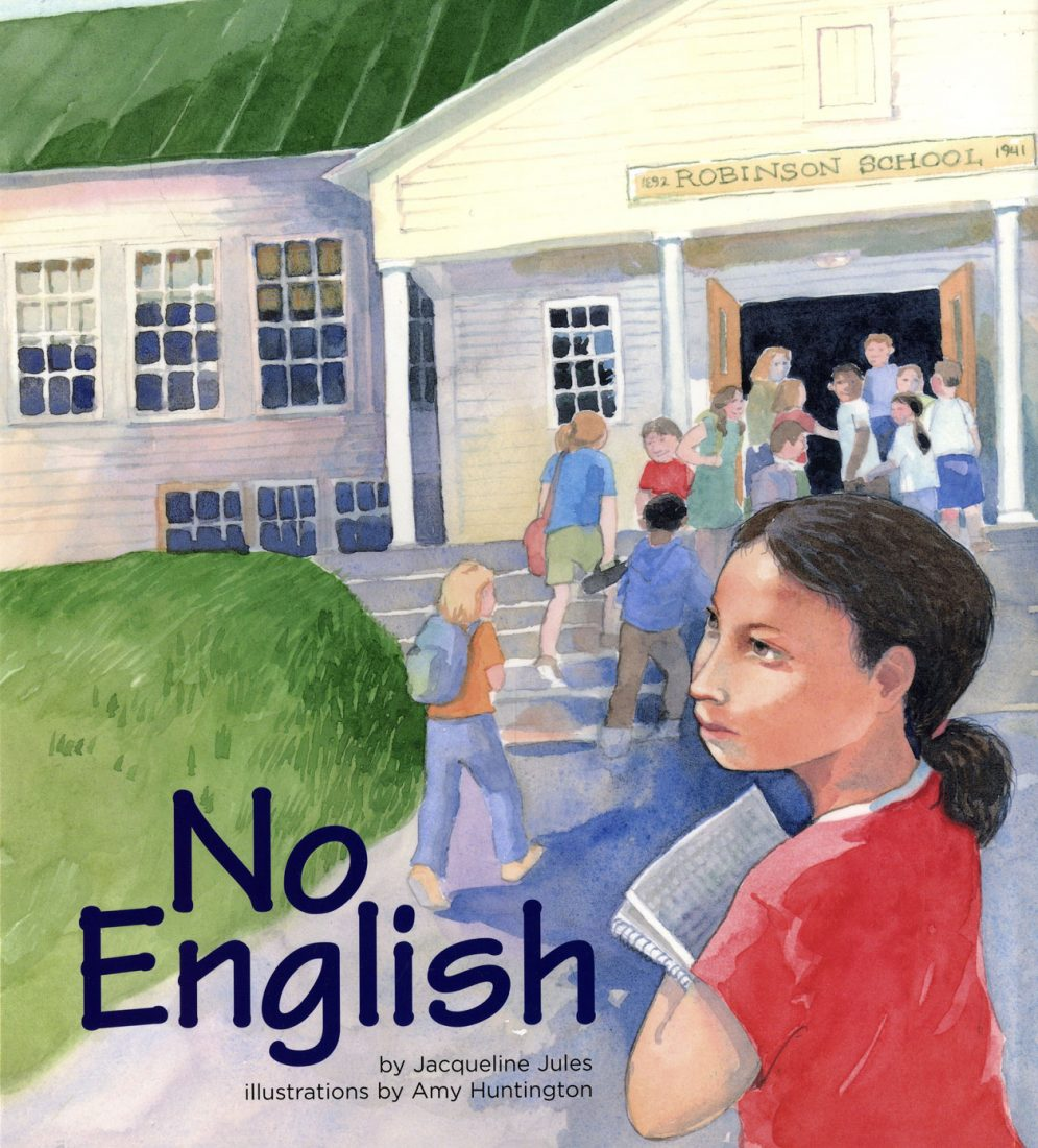 Picture book, No English, illustrated by Amy Huntington. Words by Jaqueline Jules