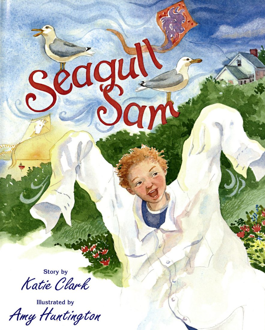 Picture book, Seagull Sam illustrated by Amy Huntington. Words by Katie Clark